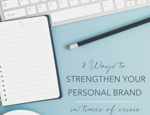 8 ways you can strengthen your personal brand in times of crisis